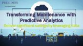 Transforming maintenance with Predictive Analytics